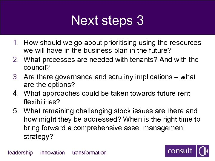 Next steps 3 1. How should we go about prioritising using the resources we