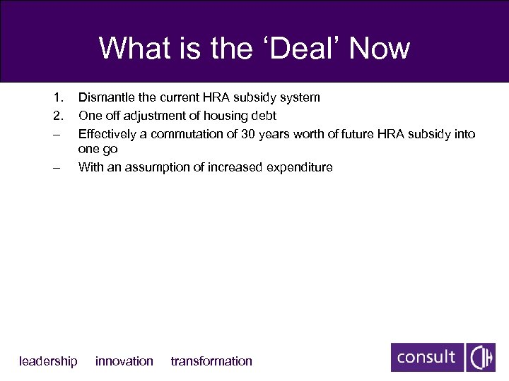 What is the 'Deal' Now 1. 2. – – leadership Dismantle the current HRA