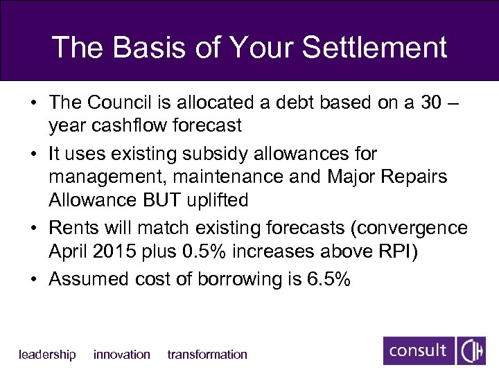 The Basis of Your Settlement • The Council is allocated a debt based on