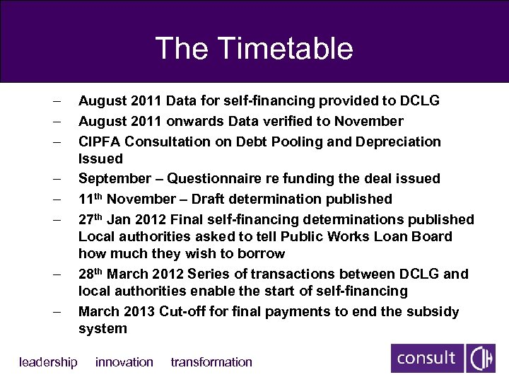 The Timetable – – – – leadership August 2011 Data for self-financing provided to