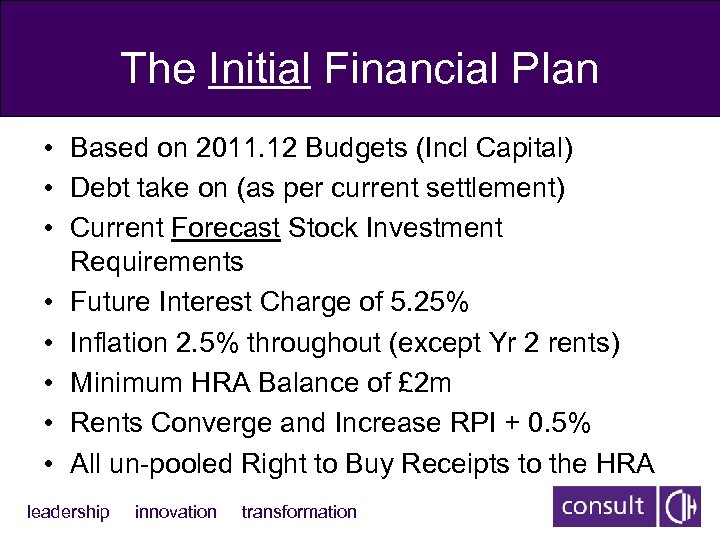 The Initial Financial Plan • Based on 2011. 12 Budgets (Incl Capital) • Debt