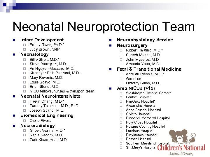 Neonatal Neuroprotection Team n Infant Development n Penny Glass, Ph. D. * Judy Brown,