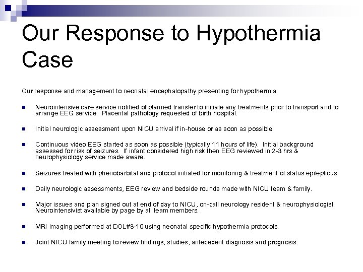 Our Response to Hypothermia Case Our response and management to neonatal encephalopathy presenting for