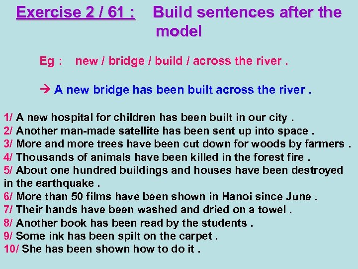 Exercise 2 / 61 : Eg : Build sentences after the model new /