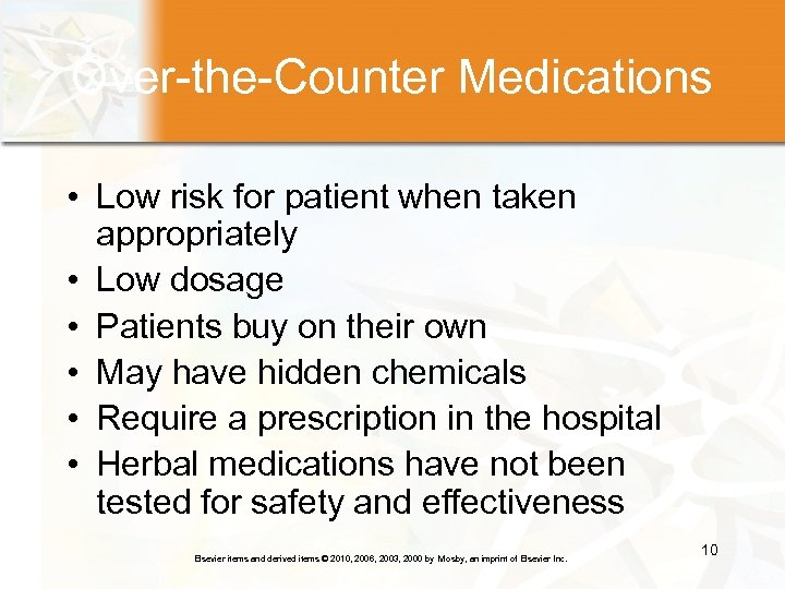 Over-the-Counter Medications • Low risk for patient when taken appropriately • Low dosage •