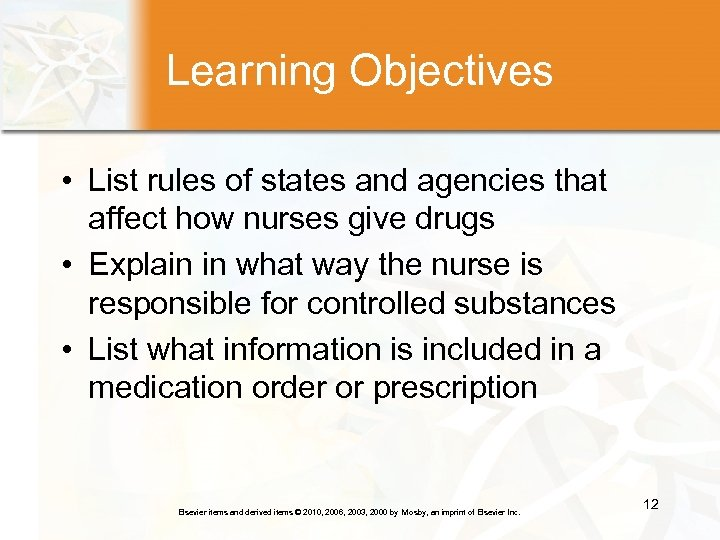Learning Objectives • List rules of states and agencies that affect how nurses give
