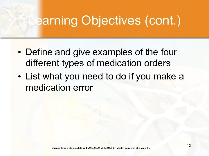 Learning Objectives (cont. ) • Define and give examples of the four different types