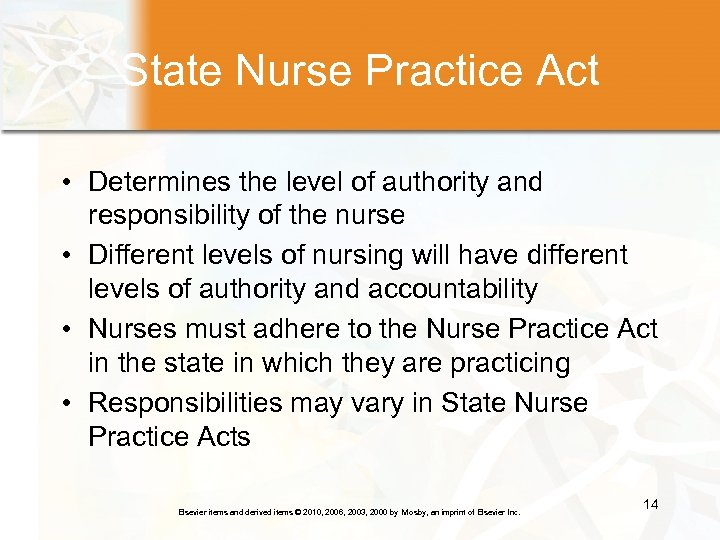 State Nurse Practice Act • Determines the level of authority and responsibility of the