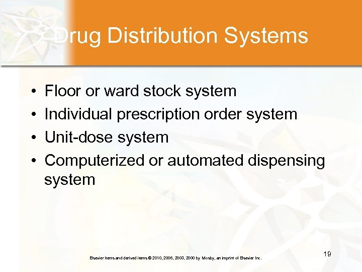 Drug Distribution Systems • • Floor or ward stock system Individual prescription order system