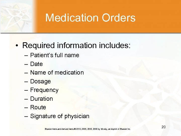 Medication Orders • Required information includes: – – – – Patient's full name Date
