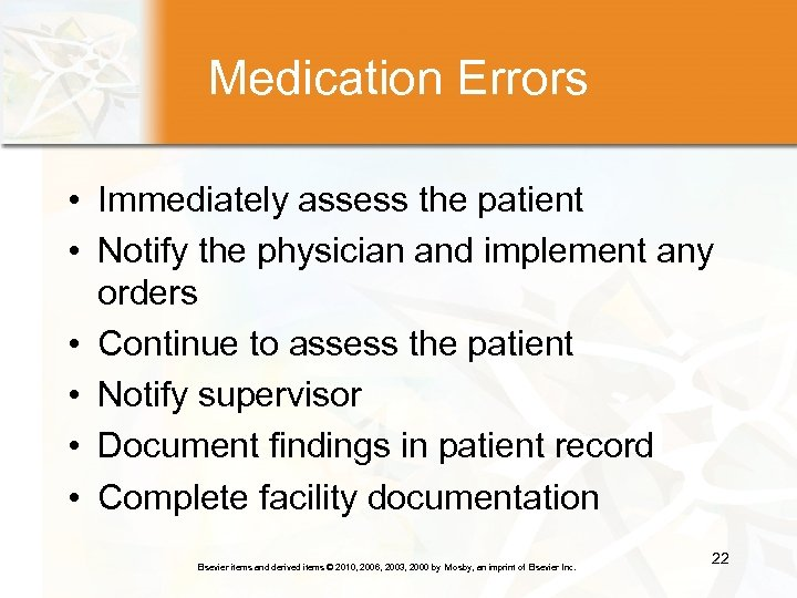 Medication Errors • Immediately assess the patient • Notify the physician and implement any