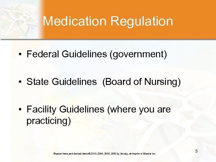 Medication Regulation • Federal Guidelines (government) • State Guidelines (Board of Nursing) • Facility