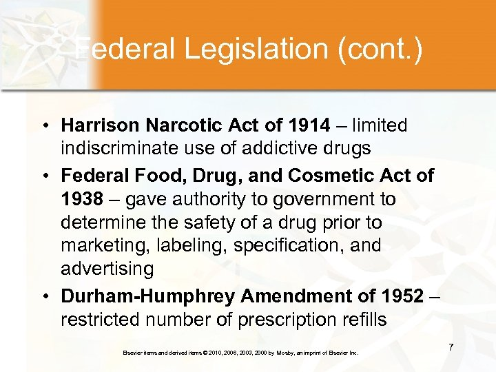 Federal Legislation (cont. ) • Harrison Narcotic Act of 1914 – limited indiscriminate use