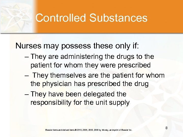 Controlled Substances Nurses may possess these only if: – They are administering the drugs