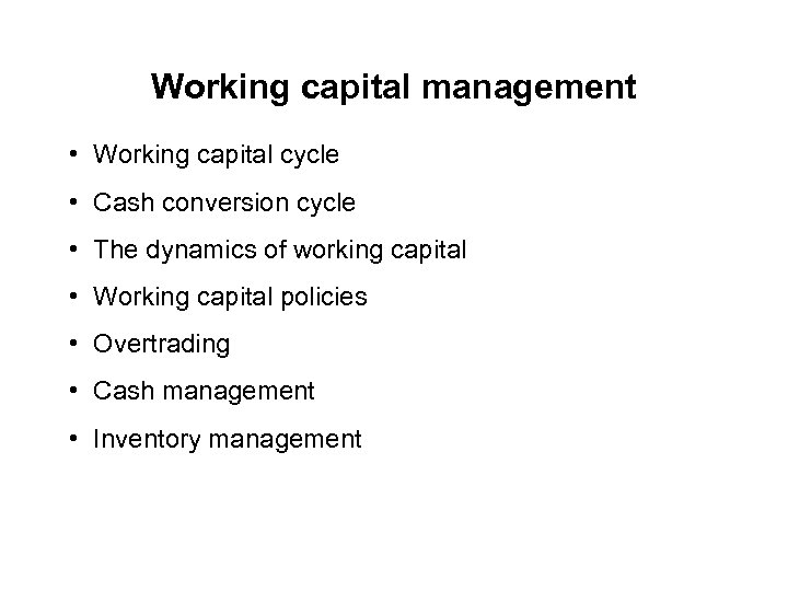 Working capital management • Working capital cycle • Cash conversion cycle • The dynamics