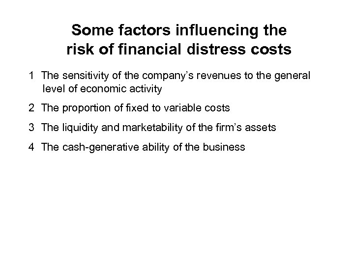 Some factors influencing the risk of financial distress costs 1 The sensitivity of the