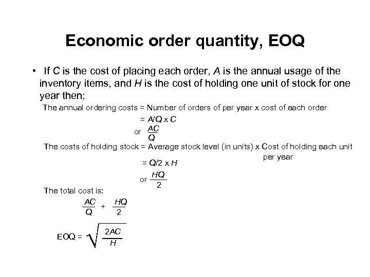 Economic order quantity, EOQ • If C is the cost of placing each order,