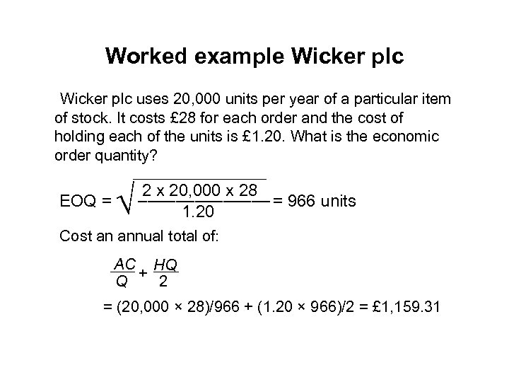 Worked example Wicker plc uses 20, 000 units per year of a particular item