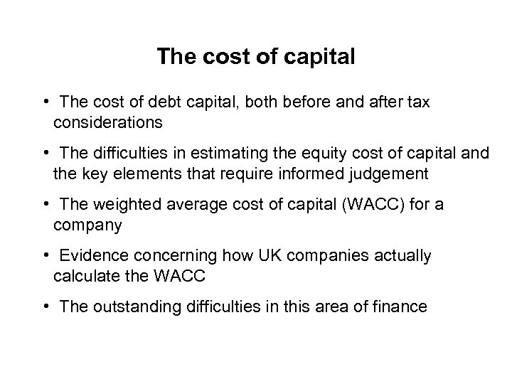 The cost of capital • The cost of debt capital, both before and after