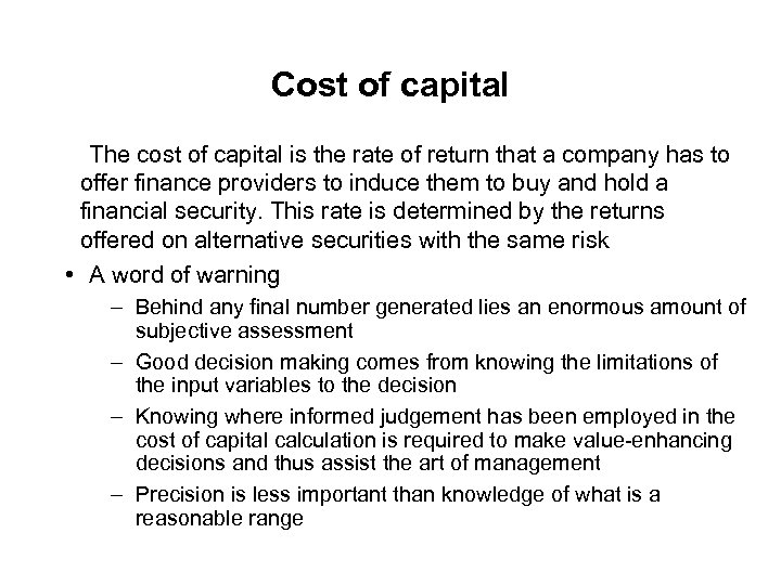 Cost of capital The cost of capital is the rate of return that a