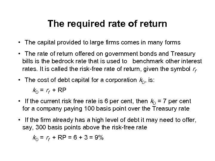 The required rate of return • The capital provided to large firms comes in