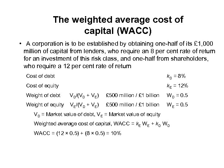 The weighted average cost of capital (WACC) • A corporation is to be established