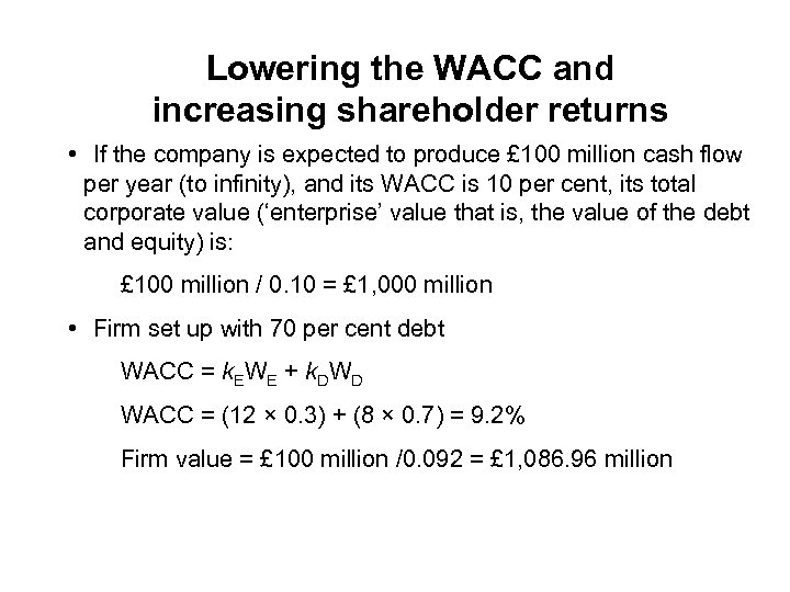 Lowering the WACC and increasing shareholder returns • If the company is expected to