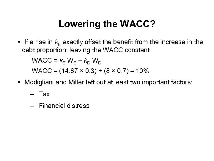 Lowering the WACC? • If a rise in k. E exactly offset the benefit