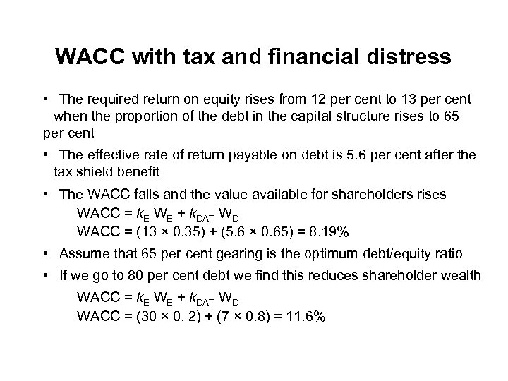 WACC with tax and financial distress • The required return on equity rises from