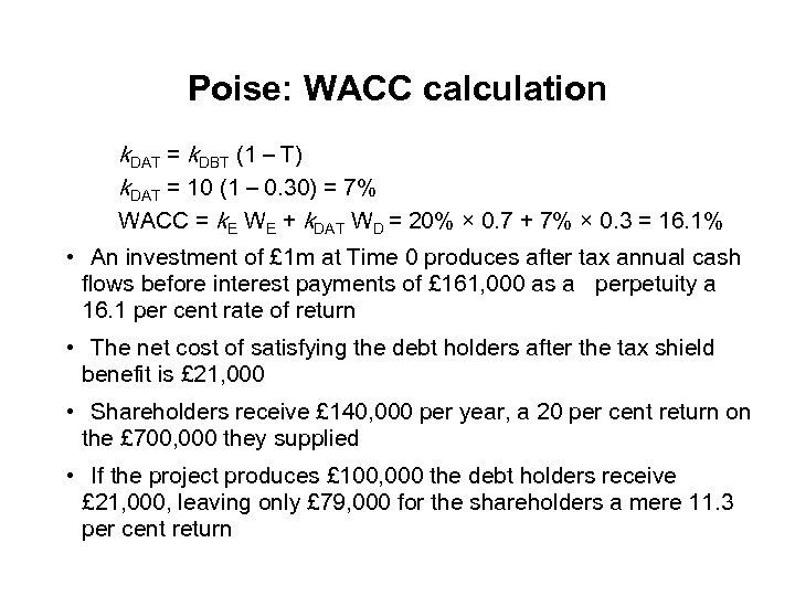 Poise: WACC calculation k. DAT = k. DBT (1 – T) k. DAT =
