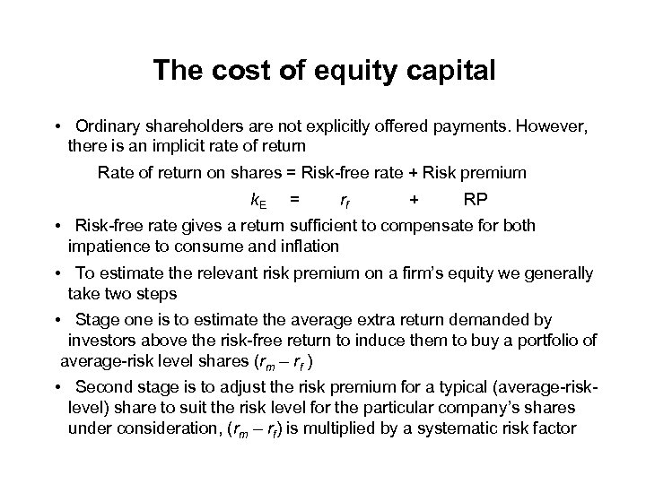 The cost of equity capital • Ordinary shareholders are not explicitly offered payments. However,
