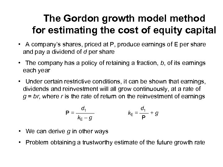 The Gordon growth model method for estimating the cost of equity capital • A