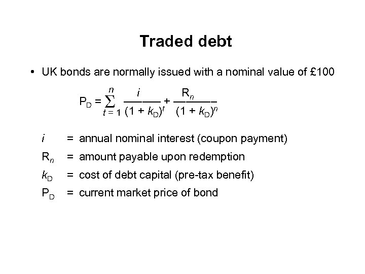 Traded debt • UK bonds are normally issued with a nominal value of £