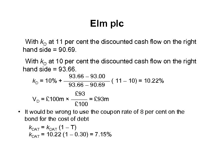 Elm plc With k. D at 11 per cent the discounted cash flow on