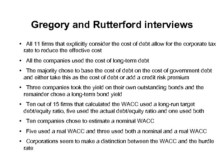 Gregory and Rutterford interviews • All 11 firms that explicitly consider the cost of