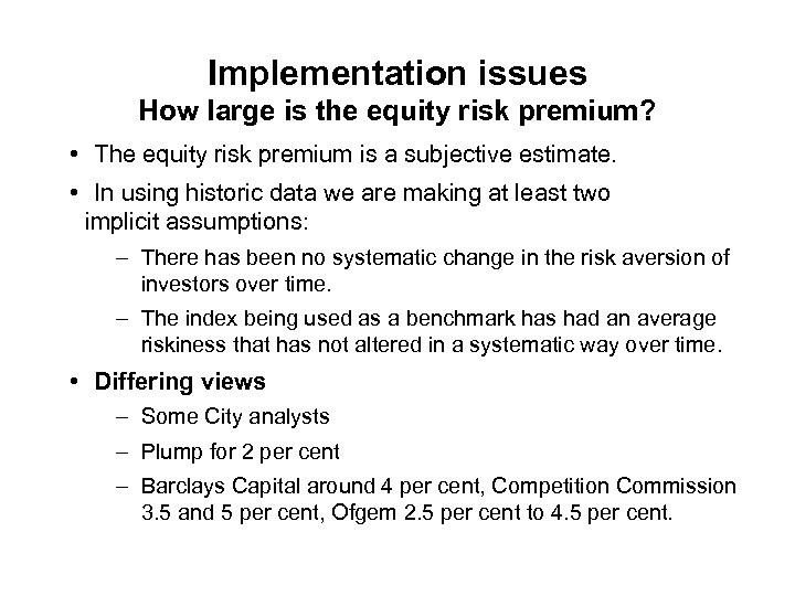 Implementation issues How large is the equity risk premium? • The equity risk premium
