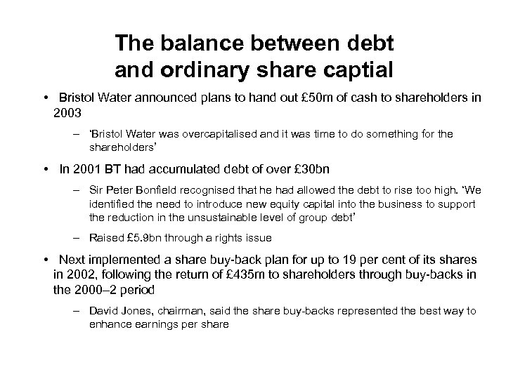 The balance between debt and ordinary share captial • Bristol Water announced plans to