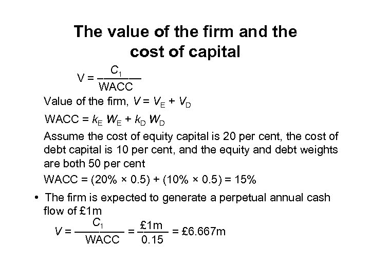 The value of the firm and the cost of capital C 1 V =