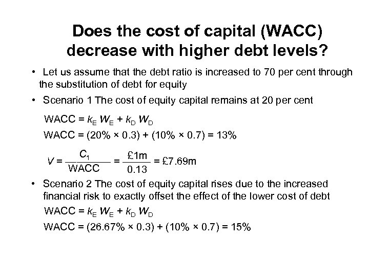 Does the cost of capital (WACC) decrease with higher debt levels? • Let us