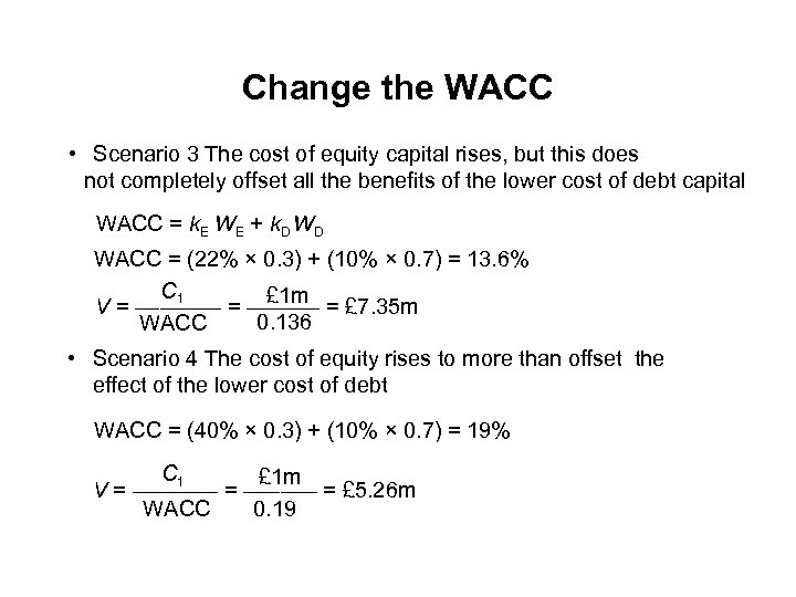 Change the WACC • Scenario 3 The cost of equity capital rises, but this