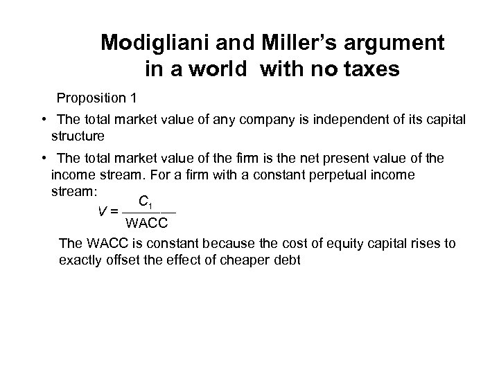 Modigliani and Miller's argument in a world with no taxes Proposition 1 • The