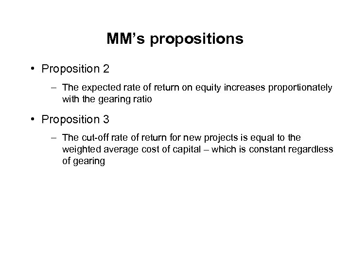 MM's propositions • Proposition 2 – The expected rate of return on equity increases