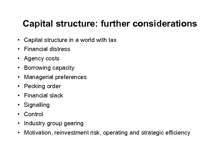 Capital structure: further considerations • Capital structure in a world with tax • Financial
