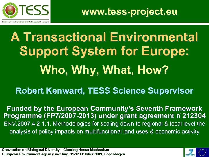 www. tess-project. eu A Transactional Environmental Support System for Europe: Who, Why, What, How?