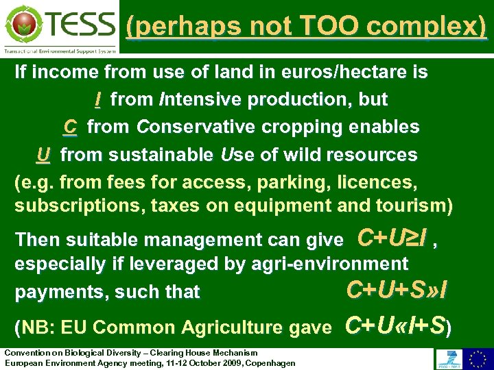 (perhaps not TOO complex) If income from use of land in euros/hectare is I