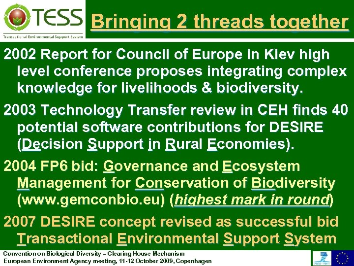 Bringing 2 threads together 2002 Report for Council of Europe in Kiev high level