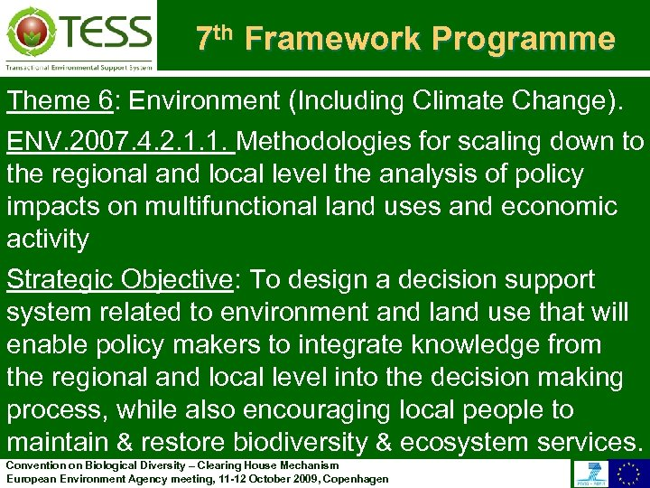 7 th Framework Programme Theme 6: Environment (Including Climate Change). ENV. 2007. 4. 2.