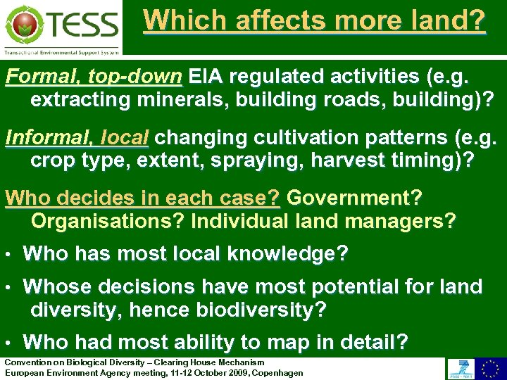 Which affects more land? Formal, top-down EIA regulated activities (e. g. extracting minerals, building