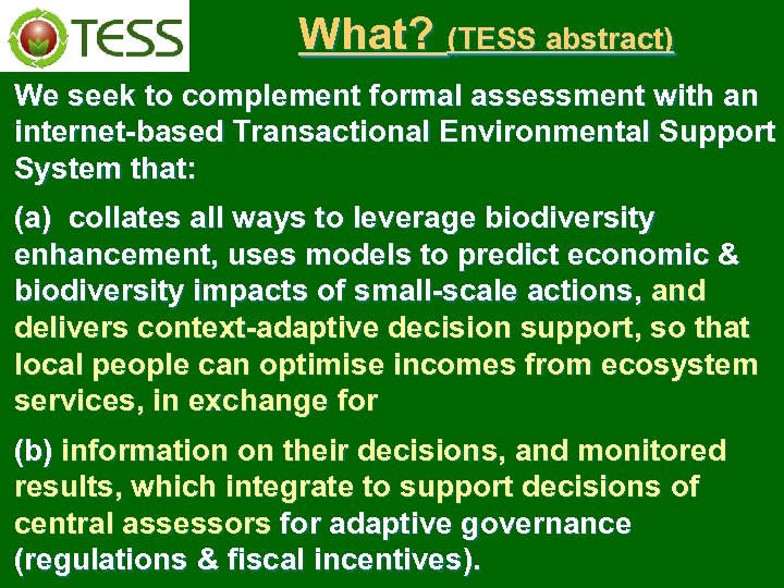What? (TESS abstract) We seek to complement formal assessment with an internet-based Transactional Environmental