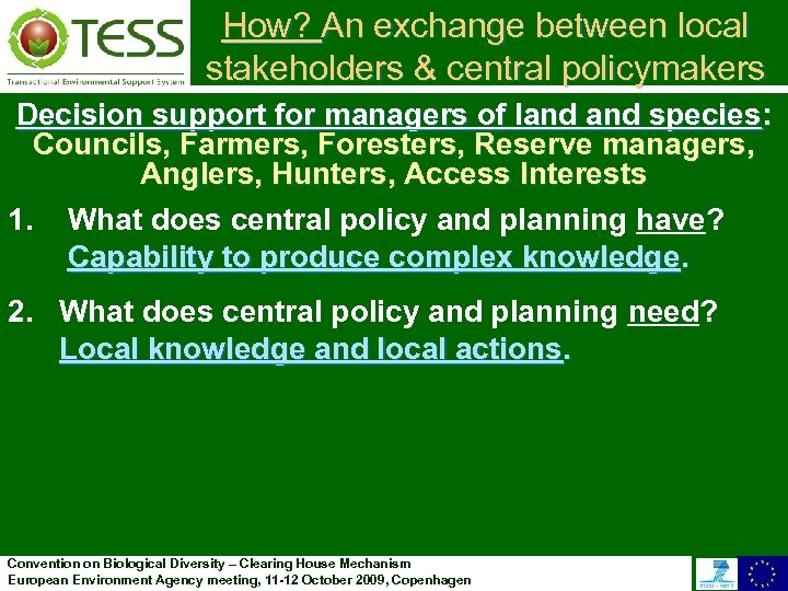 How? An exchange between local stakeholders & central policymakers Decision support for managers of